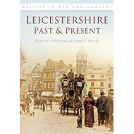 Leicestershire Past and Present (BOK)