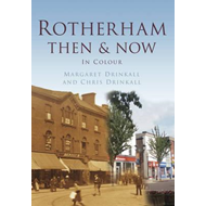 Rotherham Then & Now (BOK)