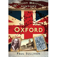 Bloody British History Oxford (BOK)