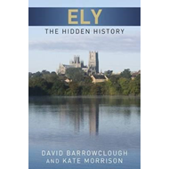 Ely: The Hidden History (BOK)