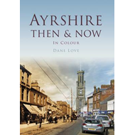 Ayrshire Then & Now (BOK)