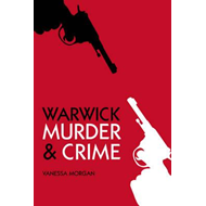 Murder & Crime in Warwick (BOK)
