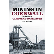 Mining in Cornwall: Volume 8: Camborne to Redruth (BOK)