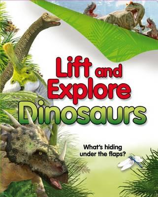 Lift and Explore Dinosaurs (BOK)