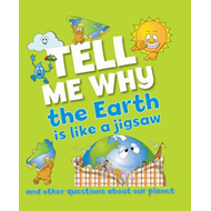 Tell Me Why the Earth is Like a Jigsaw and Other Questions A (BOK)