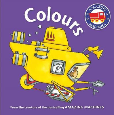 Amazing Machines First Concepts: Colours (BOK)