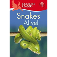 Kingfisher Readers: Snakes Alive! (Level 1: Beginning to Rea (BOK)