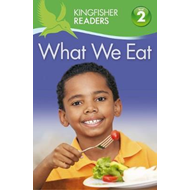 Kingfisher Readers: What we Eat (Level 2: Beginning to Read (BOK)