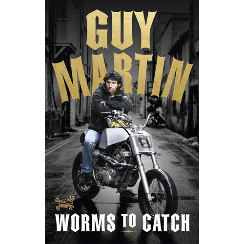 Guy Martin: Worms to Catch (BOK)