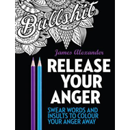 Release Your Anger: An Adult Coloring Book with 40 Swear Wor (BOK)