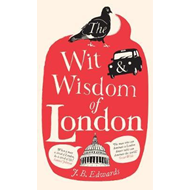 Wit and Wisdom of London (BOK)