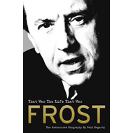 Frost: That Was The Life That Was (BOK)