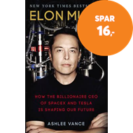 Produktbilde for Elon Musk - How the Billionaire CEO of SpaceX and Tesla is Shaping our Future (BOK)