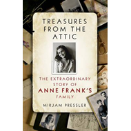 Treasures from the Attic: The Extraordinary Story of Anne Frank's Family (BOK)