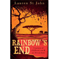 Rainbow's End: A Memoir of Childhood, War and an African Farm (BOK)