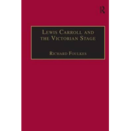 Lewis Carroll and the Victorian Stage (BOK)
