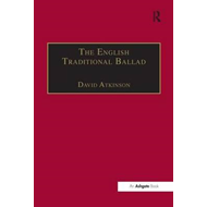 The English Traditional Ballad: Theory, Method and Practice (BOK)