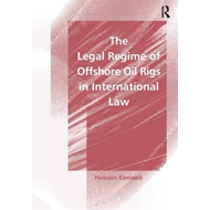 The Legal Regime of Offshore Oil Rigs in International Law (BOK)