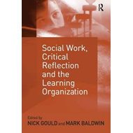 Social Work, Critical Reflection and the Learning Organisation (BOK)