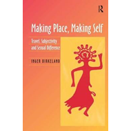 Making Place, Making Self: Travel, Subjectivity and Sexual Difference (BOK)