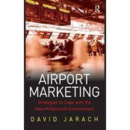 Airport Marketing: Strategies to Cope with the New Millennium Environment (BOK)