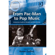From Pac-man to Pop Music: Interactive Audio in Games and New Media (BOK)