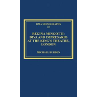 Regina Mingotti: Diva and Impresario at the King's Theatre, London (BOK)