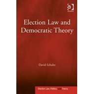 Election Law and Democratic Theory (BOK)