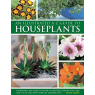 Illustrated A-Z Guide to Houseplants (BOK)