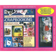 Kit: The Complete Practical Guide to Scrapbooking: Create Fabulous Lasting Memor Journals; a Stunnin (BOK)