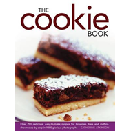 The Cookie Book: Over 290 Delicious, Easy-to-make Recipes for Brownies, Bars and Muffins, Shown Step (BOK)