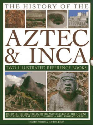 The History of the Atzec & Inca: Two Illustrated Reference Books: Discover the History, Myths and Cu (BOK)