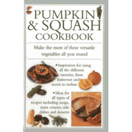 Pumpkin & Squash Cookbook: Make the Most of These Versatile Vegetables in This Collection of Recipes (BOK)