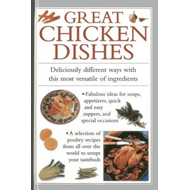 Great Chicken Dishes: Deliciously Different Ways with This Most Versatile of Ingredients (BOK)
