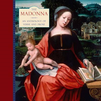 The Madonna: An Anthology of Verse and Prose (BOK)