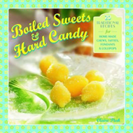 Boiled Sweets & Hard Candy: 20 Traditional Recipes for Home-made Chews, Taffies, Fondants & Lollipop (BOK)