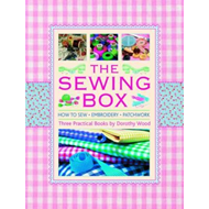 The Sewing Box: How to Sew - Embroidery - Patchwork Three Practical Books (BOK)