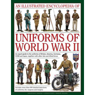 Illustrated Encyclopedia of Uniforms of World War II (BOK)