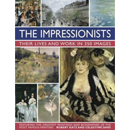 Impressionists: Their Lives and Work in 350 Images (BOK)