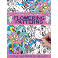 Peaceful Pencil: Flowering Patterns (BOK)