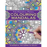 Peaceful Pencil: Colouring Mandalas (BOK)