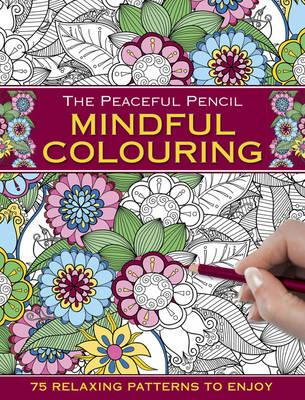 Peaceful Pencil: Mindful Colouring (BOK)