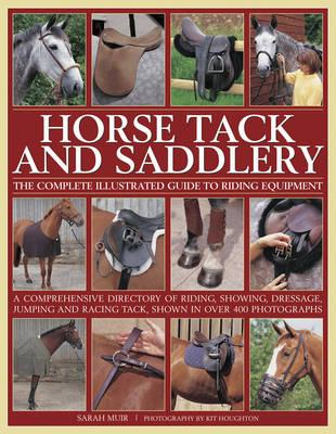 Horse Tack and Saddlery: The Complete Illustrated Guide to R (BOK)