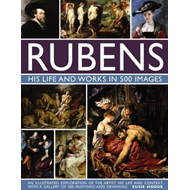 Rubens: His Life and Works in 500 Images (BOK)
