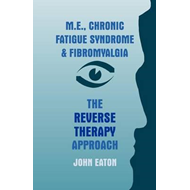 M.E., Chronic Fatigue Syndrome and Fibromyalgia (BOK)