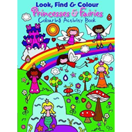 Look Find and Colour - Princesses and Fairies (BOK)