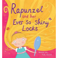 Rapunzel and Her Ever So Shiney Locks (BOK)