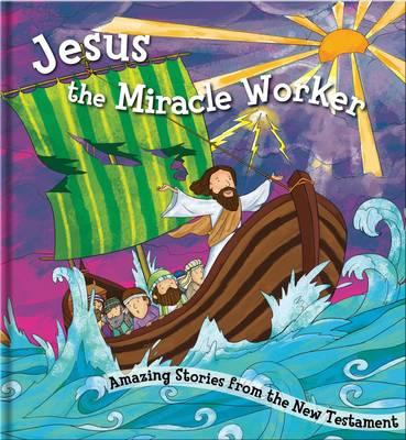 Jesus the Miracle Worker: Square Cased Bible Story Book (BOK)