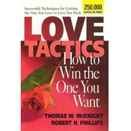 Love Tactics: How To Win The One You Want (BOK)