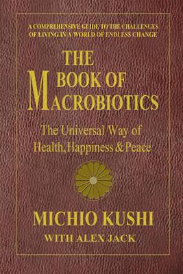 Book of Macrobiotics: The Universal Way of Health, Happiness & Peace (BOK)